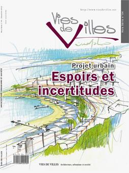 Projet urbain, espoirs et incertitudes